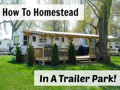 How to Homestead in a Trailer Park is a podcast interview with the Trailer Park Homesteader!