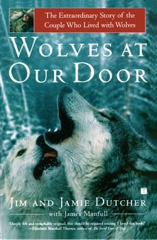 Wolves at Our Door by Jim and Jamie Dutcher