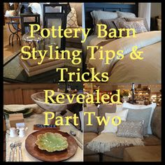 Bebe: Pottery Barn Stylist Tips & Tricks Revealed - Part Two