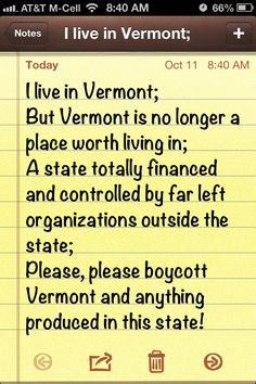 Vermont used to be a wonderful state to live in, but no longer. The Left is determined to turn us into a marxist state.