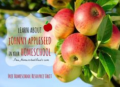 FREE Johnny Appleseed Homeschool Resource Unit! Free Printables, Crafts, Recipes, Unit Studies + More!!