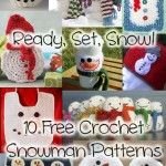 Ready, Set, Snow! 10 Free Crochet Snowman Patterns