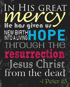 """Tis the reason for the season.  Happy Easter.  1 Peter 1:3. )NIV) Praise to God for a Living Hope  """"Praise be to the God and Father of our Lord Jesus Christ! In his great mercy he has given us new birth into a living hope through the resurrection of Jesus Christ from the dead,"""" scripture peter 13, easter, faith, jesus, christian thing, births, quot, bibl vers, merci"""