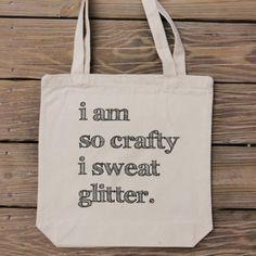 I love glitter!  Check out this tote...I am so crafty I sweat glitter by HandmadeandCraft on Etsy #etsy