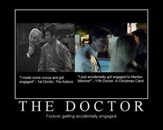 There's a lot of people who would be totally fine with an accidental engagement to The Doctor :)