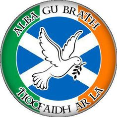 Scotland forever and Our Day Will Come in Gaelic - freedom cries for Ireland and Scotland