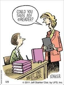 Could you sign my e-reader?    Some are doing it now.