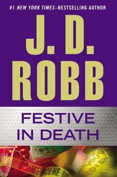 """Festive in death"" by J. D. Robb / MYS ROBB [Sep 2014]"