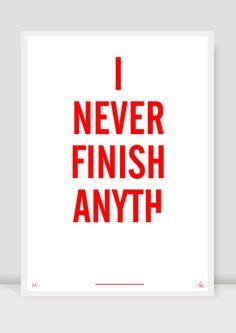 I nerver finish anyth ..