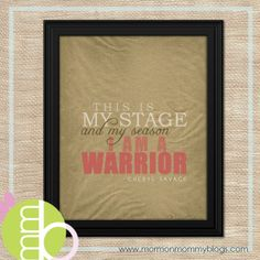 I am a Warrior - Free Printable from BYU Women's Conference 2013 | Mormon Mommy Printables