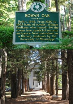 Ole Miss - University of Mississippi Rebels - William Faulkner is one of Mississippi's most honored & revered citizens. His work as an author/screenwriter earned him in 1950 the Nobel Prize in Literature. The house sits on over 25 acres of beautiful Mississippi land & was declared a National Historic Landmark in 1968. The house helped to inspire Faulkner's work and laid the foundation for his fictional Yoknapatawpha County. The Rowan Oak House is open to the public.