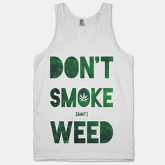 Dont Smoke Weed, another funny