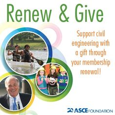 Give to the ASCE Foundation on Your Membership Renewal! Expand your impact on this profession with a gift to the ASCE Foundation. Write your donation in Step 2 of your membership renewal form!