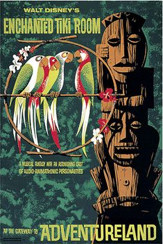 bird, vintage disneyland, walt disney, 50th anniversary, enchant tiki, disney posters, tiki tiki, place, tiki room