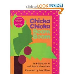 Chicka Chicka Boom Boom (Title) Written By: Bill Martin Jr. And John Archambault  Illustrated By: Lois Ehlert   This is a delightful story about the alphabet. The story has a catchy rhythmic pattern. Before long your children will be reciting the story back to you.