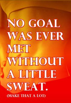 No Goal Was Ever Met Without A Little Sweat. Fitness Quote #motivational #quote