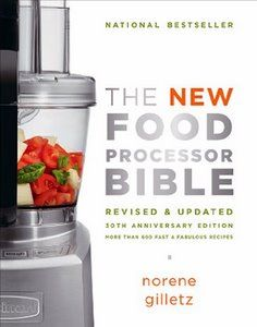 The New Food Processor Bible: 30th Anniv Edition