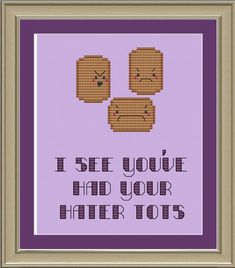 I see you've had your hater tots funny by nerdylittlestitcher, $3.00