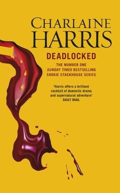 #18 - Deadlocked - Charlene Harris - #12 in the Sookie Stackhouse series