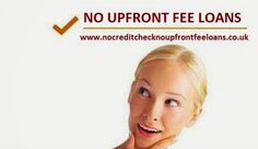 No Credit Check No Upfront Fee Loans: Get Timely Cash Aid without Paying Upfront Fee Cha...http://nocreditchecknoupfrontfeeloan.blogspot.co.uk/2014/09/get-timely-cash-aid-without-paying.html