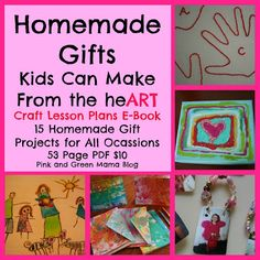 Pink and Green Mama Crafts: Homemade Gifts Kids Can Make From the heART eBook