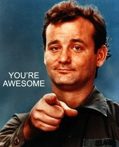 fun stuff, awesom, bill murray quotes