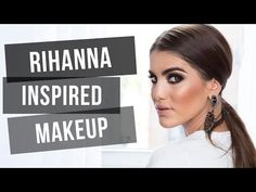 Rihanna Inspired Makeup - YouTube