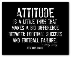 """""""Attitude is a little thing that makes a big difference between football success and football failure."""" ~ Felicity Luckey #football #quotes #motivational #posters"""