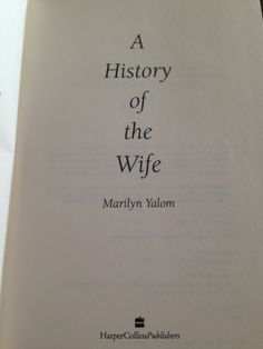 Gena's Genealogy: Telling HerStory 2014: A History of the Wife by Marilyn Yalom. #WomensHistoryMonth #genealogy