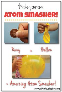 Use a penny and a balloon to create your own atom smasher! Kids will go wild for this super fun, super simple science activity. #science #handsonlearning || Gift of Curiosity
