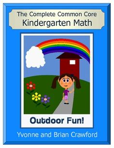 The Complete Common Core Kindergarten Math  - A colorful book that includes activities, games and worksheets for ALL of the Common Core standards for kindergarten.  $