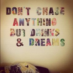 DIY Wall Decor- cut out of magazine ads. would personally use a different quote, but love the idea!