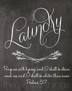 Free Chalkboard Printable - 8x10 Laundry Psalms 51:7 Sign from The Simple Things Blog Laundry Ideas, Printable Laundry Signs, Laundry Rooms, Laundry Printables Free, Simple Things, Free Chalkboards, Chalkboards Printables, Free 8X10, Laundry Kitchens
