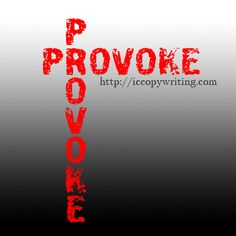 Graphics for the 15 Habits of Great Writers challenge from Jeff Goins. Day 12 - Provoke