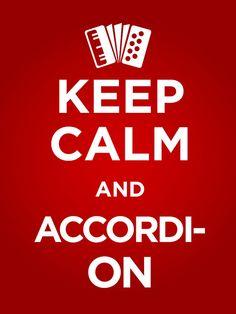 keep calm and accordi-on. #keep_calm #music