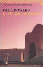 Il tè nel deserto - Paul Bowels Agosto 2014 Discussione su: http://tinyurl.com/qgn7nnk