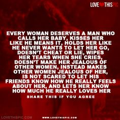 Every woman deserves a man who calls her baby  love quotes quotes quote girl girl quotes boyfriend quotes quotes and sayings image quotes picture quotes
