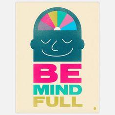 Be Mind Full Print 18x24  by Christopher David Ryan