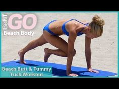 BeFiT GO | Beach Body- Beach Butt and Tummy Tuck Workout. Great workout!