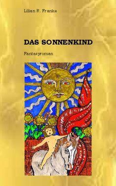 """""""Das Sonnenkind"""" von Lilian R. Franke"""