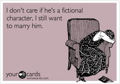 I have so many book husbands it is ridiculous......
