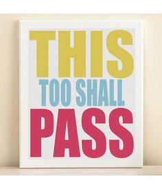 This Too Shall Pass Typography Art Print 8x10 by PlayOnWordsArt, $13.95