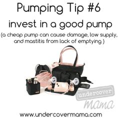Invest in a good pump! #undercovermama #pumping #breastfeeding