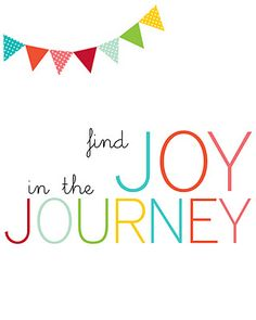Find joy in the journey