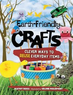 Earth-Friendly Crafts: Clever Ways to Reuse Everyday « Build Better Bridges