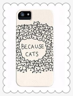 Because Cats on Case for Iphone 5,plastic Cover
