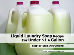 Liquid Laundry Soap Recipe For Under $1 A Gallon