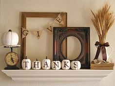 {Give Thanks} Mantel Holiday Fall / Autumn Decor Idea