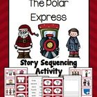, The Polar Express by Chris Van Allsburg. This sequencing activity ...