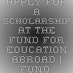 Apply for a Scholarship at the Fund for Education Abroad | Fund for Education Abroad